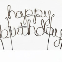 Happy Birthday Wire Cake Topper- Silver, Brown, Gold, Red or Diamond Cut Silver