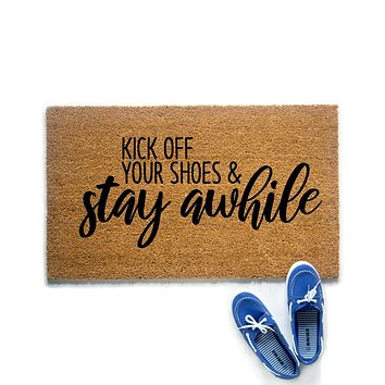 Kick Off Your Shoes and Stay Awhile Doormat