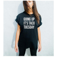 Going Up It's Taco Tuesday T-shirt Tops Cotton Casual Tee