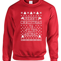 Merry Christmas Ya Filthy Animal Women's Crewneck Sweatshirt Ugly Christmas Sweatshirt