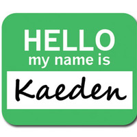 Kaeden Hello My Name Is Mouse Pad