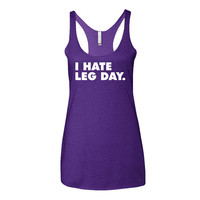 Workout Shirts Workout Tanks Workout Tank I Hate Leg Day Workout Shirt Work Out Clothes Workout Clothes Work Out Tee Gym Tank W39