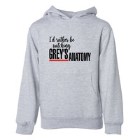 I'd Rather Be Watching Grey's Anatomy Unisex Hoodie