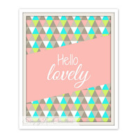 Hello Lovely Printable Art - 8x10 Digital Download Print / Inspirational Quote Print / Instant Download / Home Decor Geometric