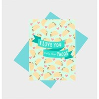 I Love You More Than Tacos -- Valentine's Day Card