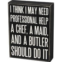 I Think I May Need Professional Help Box Sign in Black with White Lettering