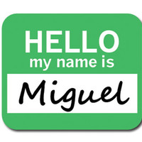 Miguel Hello My Name Is Mouse Pad