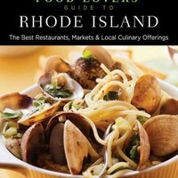 Food Lovers' Guide to Rhode Island: The Best Restaurants, Markets & Local Culinary Offerings (Food Lovers')