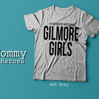 I'd Rather Be Watching Gilmore Girls  - Lorelai Rory Gilmore Fans TV Show Gift Stars Hollow Tshirt , Adult t shirt