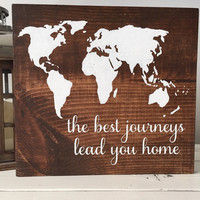 the best journeys lead you home world map wood sign, world map wood sign