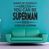 Unless You Can Be Superman- Wall Vinyl
