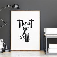 TREAT YO SELF,Printable Art,printable Quote,Inspirational Quote,Motivational Poster,Be Kind To Yourself,Love Yourself,Typography print