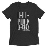 Funny Vegan T Shirt, Died Of Protein Deficiency Said No Vegan Ever, Gift For Vegans, Funny Vegan Saying