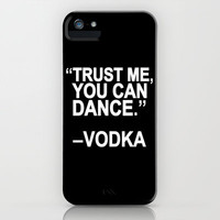 Trust me, you can dance. iPhone & iPod Case by Sara Eshak