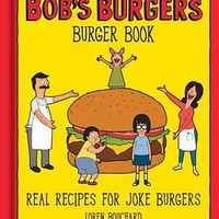 The Bob's Burgers Burger Book : Loren Bouchard : 9780789331144