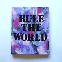 Rule the world inspirational quote acrylic canvas painting for fashionable girls room, dorm room, or home decor