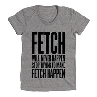 So Fetch No Fetch Womens Athletic Grey T Shirt - Graphic Tee - Clothing - Gift