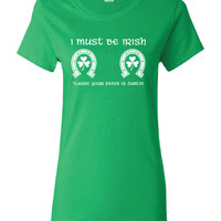 I Must be Irish Your penis is dublin saint st Patrick's Paddy's ireland scottish adult T-Shirt Tee Shirt Mens Ladies Womens mad labs ML-299