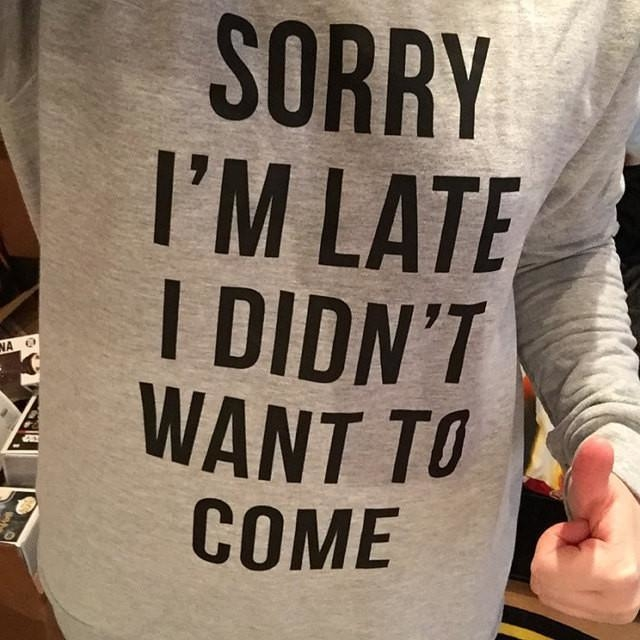 Image of Sorry I'm Late I Didn't Want to Come Sweatshirt in Grey