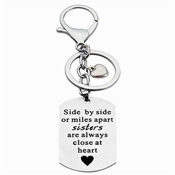 """Side by Side or Miles Apart Sisters are Always Close at Heart ""Keychain Best Friends Are the Sisters We Choose Keyring 373398"