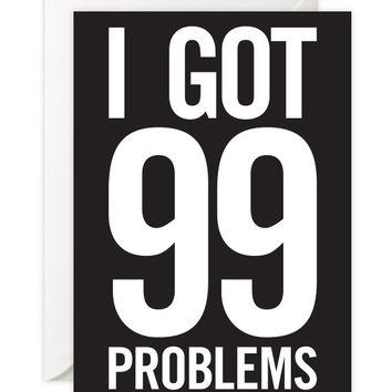 """Jay-Z """"99 problems but a bitch aint one"""" Card"""