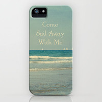 Come Sail Away With Me iPhone Case by Around the Island (Robin Epstein) | Society6