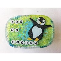 You Do Enough Shower Art in Glitter with Penguin