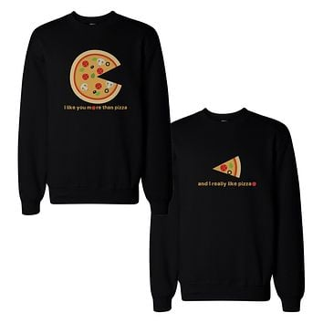 I Like You More Than Pizza Matching Couple SweatShirts Valentines Day Gift