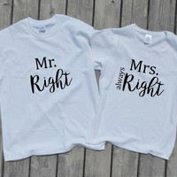 Mr Right & Mrs Always Right t-shirts, unique bridal shower gift, couples t-shirts