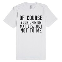 Not To Me.-Unisex White T-Shirt
