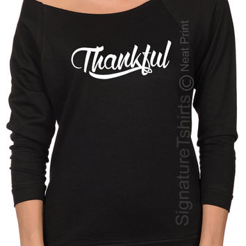 Thankful Shirt. Womens Off shoulder shirt. Thanksgiving Gift Idea. Gift for sister. Womens t-shirt. Womens top. Wife Gift. Terry raw edge t