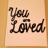 You are loved 9 x 12inch canvas