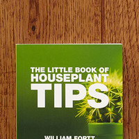 The Little Book Of Houseplant Tips by William Fortt