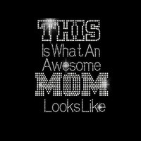 Rhinestone Transfer Mothers Day This is What an Awesome Mom Looks Like 34091