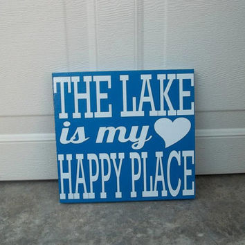 The Lake Is My Happy Place 10x10 Wood Sign