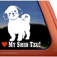 I LOVE MY SHIH TZU! ~  High Quality Shih Tzu Dog Window Decal Sticker