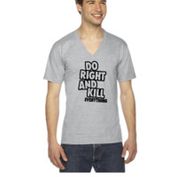 Do Right And Kill Everything - V-Neck T-shirt