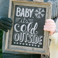 Baby It's Cold Outside - Print