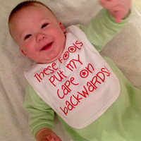These Fools Put My Cape on Backwards Embroidered Funny Baby Bib Organic Cotton