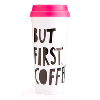 Hot Stuff Thermal Travel Mug, But First Coffee