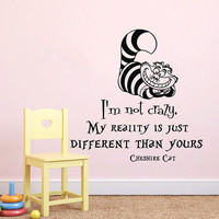 Wall Decals Quotes I'm Not Crazy Alice in Wonderland Wall Decal Quote Cheshire Cat Sayings Wall Vinyl Decals Nursery Home Decor AN746