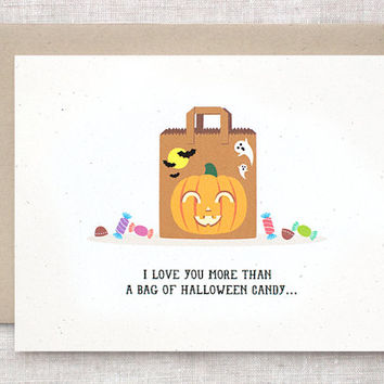 Funny Halloween Card - I Love You More Than a Bag of Halloween Candy