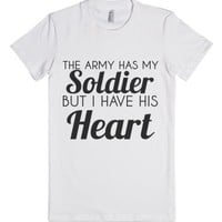 the army has my soldier but i have his heart-Female White T-Shirt