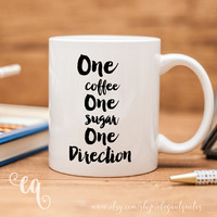 """One Direction mug with funny text """"One coffee, One Sugar, One Direction"""""""