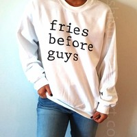 Fries Before Guys - Unisex Sweatshirt for Women - shpfy