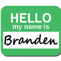 Branden Hello My Name Is Mouse Pad
