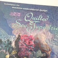 Quilted Sea Tapestry, Quilt Book, Advanced Quilting, Quilt Art Pattern, Machine Embroidery