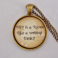 Why Is A Raven Like A Writing Desk Necklace. Alice in Wonderland Necklace. 18 Inch Chain.