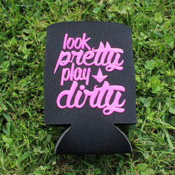 Luckless Clothing Co | Look Pretty Play Dirty Koozie (black)