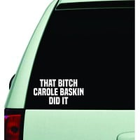 Carole Baskin Did It Decal Sticker Wall Vinyl Car Truck Window Laptop Windshield Art Funny Quote Tiger King Joe Exotic Animals Girls Cute